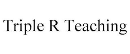 TRIPLE R TEACHING