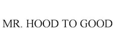 MR. HOOD TO GOOD