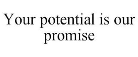 YOUR POTENTIAL IS OUR PROMISE