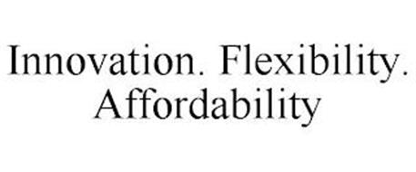 INNOVATION. FLEXIBILITY. AFFORDABILITY