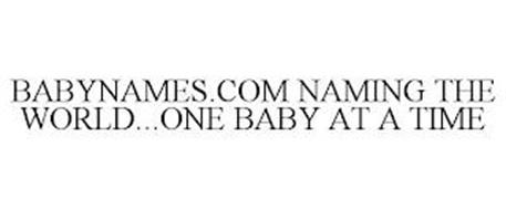 BABYNAMES.COM NAMING THE WORLD...ONE BABY AT A TIME