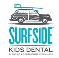 SURFSIDE KIDS DENTAL PEDIATRIC & ORTHODONTIC SPECIALISTS
