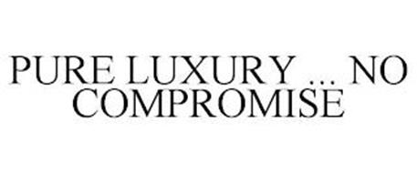 PURE LUXURY ... NO COMPROMISE