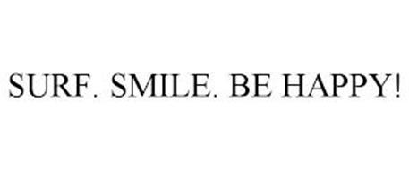 SURF. SMILE. BE HAPPY!