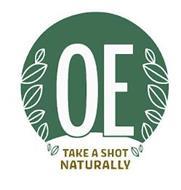 OE TAKE A SHOT NATURALLY