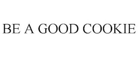 BE A GOOD COOKIE