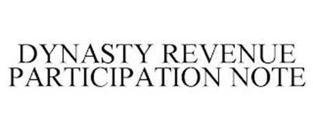 DYNASTY REVENUE PARTICIPATION NOTE