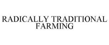 RADICALLY TRADITIONAL FARMING