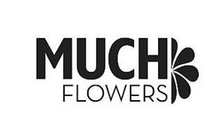 MUCH FLOWERS