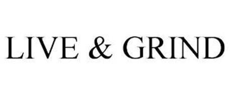 LIVE & GRIND