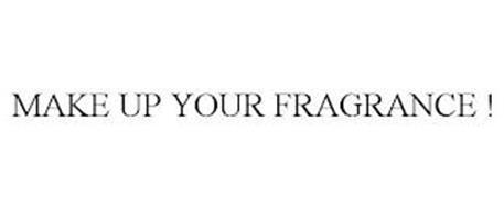 MAKE UP YOUR FRAGRANCE !