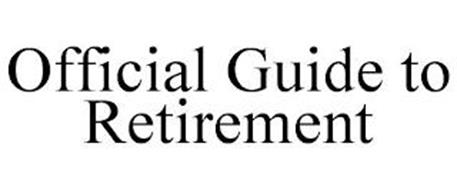 OFFICIAL GUIDE TO RETIREMENT