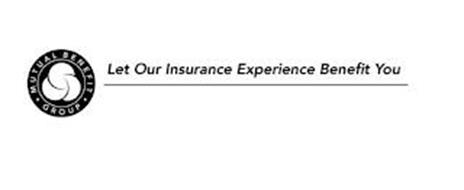 MUTUAL BENEFIT GROUP LET OUR INSURANCE EXPERIENCE BENEFIT YOU