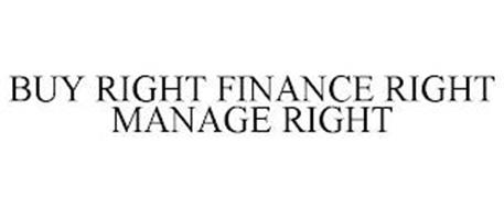 BUY RIGHT FINANCE RIGHT MANAGE RIGHT
