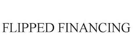 FLIPPED FINANCING