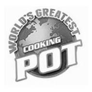 WORLD'S GREATEST COOKING POT