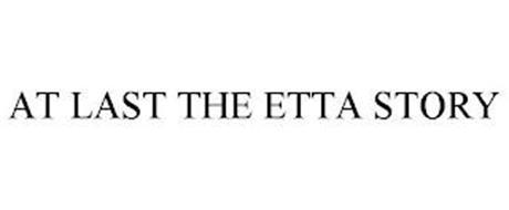 AT LAST THE ETTA STORY