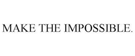 MAKE THE IMPOSSIBLE.