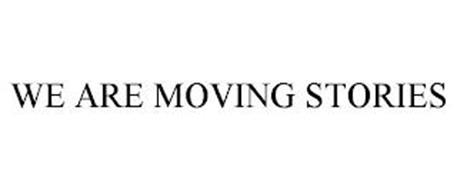 WE ARE MOVING STORIES