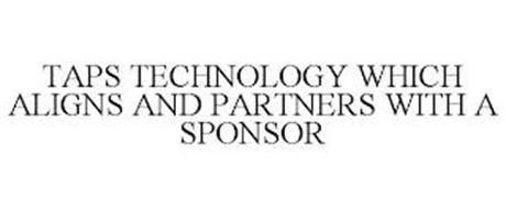 TAPS TECHNOLOGY WHICH ALIGNS AND PARTNERS WITH A SPONSOR