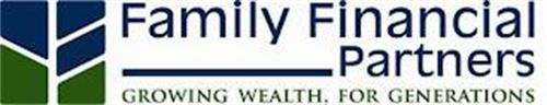 FAMILY FINANCIAL PARTNERS GROWING WEALTH, FOR GENERATIONS