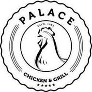 PALACE CHICKEN & GRILL AND ESTD. 1988