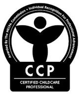 AWARDED BY THE NECPA COMMISSION, INC. INDIVIDUAL RECOGNITION FOR PROFESSIONAL ADVANCEMENT CCP CERTIFIED CHILDCARE PROFESSIONAL