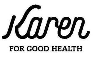 KAREN FOR GOOD HEALTH