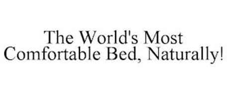 THE WORLD'S MOST COMFORTABLE BED, NATURALLY!