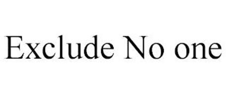 EXCLUDE NO ONE