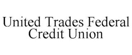 UNITED TRADES FEDERAL CREDIT UNION