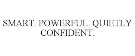 SMART. POWERFUL. QUIETLY CONFIDENT.