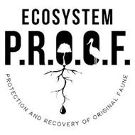 ECOSYSTEM P.R.O.O.F. PROTECTION AND RECOVERY OF ORIGINAL FAUNE
