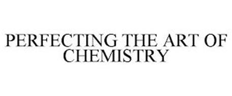 PERFECTING THE ART OF CHEMISTRY