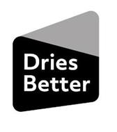 DRIES BETTER