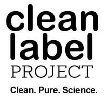 CLEAN LABEL PROJECT CLEAN. PURE. SCIENCE.