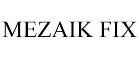 MEZAIK FIX