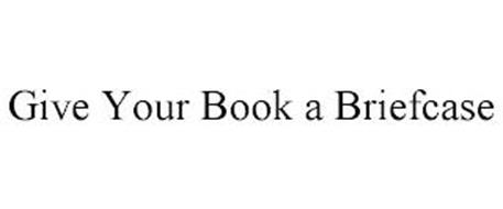 GIVE YOUR BOOK A BRIEFCASE