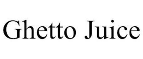 GHETTO JUICE
