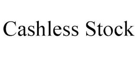 CASHLESS STOCK