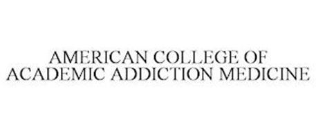 AMERICAN COLLEGE OF ACADEMIC ADDICTION MEDICINE