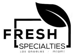 FRESH SPECIALTIES LOS ANGELES -  MIAMI
