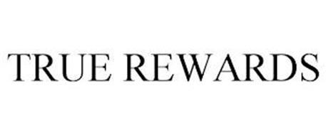 TRUE REWARDS
