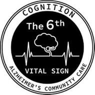 COGNITION THE 6TH VITAL SIGN ALZHEIMER'S COMMUNITY CARE
