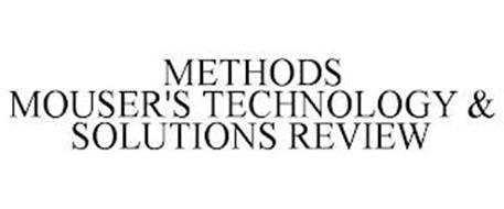 METHODS MOUSER'S TECHNOLOGY & SOLUTIONSREVIEW