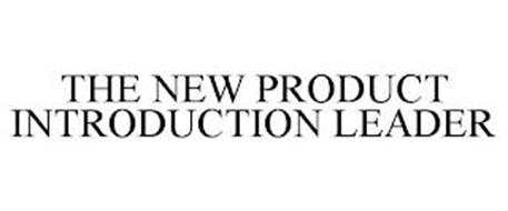 THE NEW PRODUCT INTRODUCTION LEADER