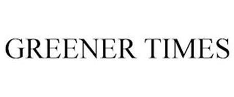 GREENER TIMES