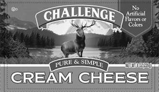 CHALLENGE NO ARTIFICIAL FLAVORS OR COLORS PURE & SIMPLE CREAM CHEESE