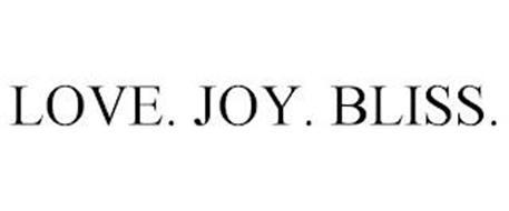 LOVE. JOY. BLISS.