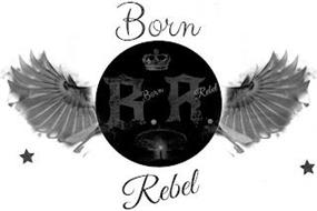 B R BORN REBEL